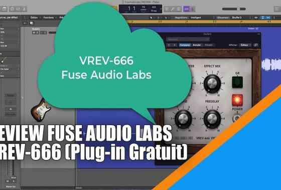 Test de la VREV666 de Fuse Audio Labs
